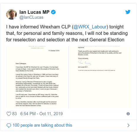 Twitter post by @IanCLucas: I have informed Wrexham CLP (@WRX_Labour) tonight that, for personal and family reasons, I will not be standing for reselection and selection at the next General Election